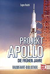 Projekt »Apollo«: Die frühen Jahre (Raumfahrt-Bibliothek)