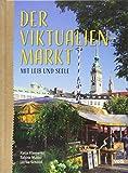 Der Viktualienmarkt: Mit Leib und Seele