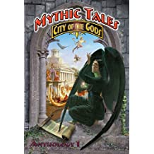 Mythic Tales: City of the Gods (City of the Gods Anthology Book 1) (English Edition)