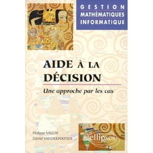 Aide à la décision. Une approche par les cas
