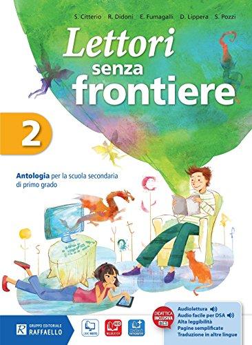 Lettori senza frontiere. Con letteratura-Quaderno. Con e-book. Con espansione online. Per la Scuola media: 2