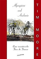 Alpenpässe und Anchovis: Eine exzentrische Tour de France