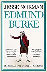 Edmund Burke: The Visionary who Invented Modern Politics by Jesse Norman (2014-05-08)