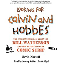 Looking for Calvin and Hobbes: The Unconventional Story of Bill Watterson and His Revolutionary Comic Strip