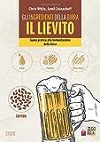Gli ingredienti della birra: il lievito. Guida pratica alla fermentazione della birra - 1