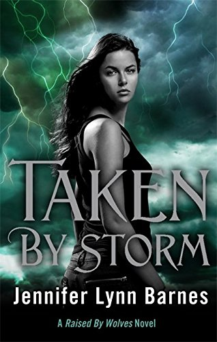 Taken by Storm: A 'Raised by Wolves' novel (Raised by Wolves Series)