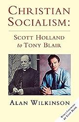 Christian Socialism: Scott Holland to Tony Blair