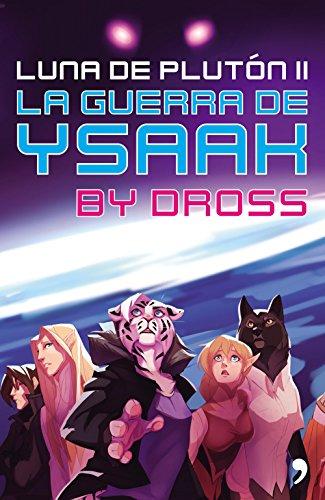 La guerra de Ysaak: Luna de Plutón II por Dross