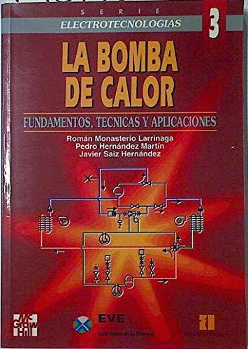 La bomba de calor. fundamentos, tecnicas y aplicacion por R. Monasterio Larrinaga