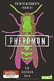 Pheromon 1: Sie riechen dich von Rainer Wekwerth