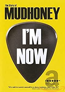 The Story of Mudhoney - I'm Now