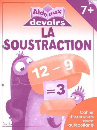 LA SOUSTRACTION 7+ - AIDE AUX DEVOIRS