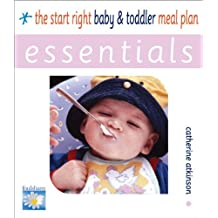 The Start Right Baby and Toddler Meal Plan (Essentials) by Catherine Atkinson (2004-05-01)