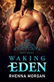 Waking Eden (The Eden Series Book 3)