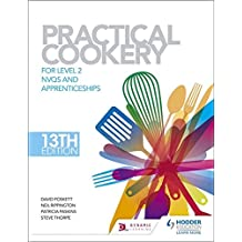 Practical Cookery, 13th Edition for Level 2 NVQs and Apprenticeships (Dynamic Learning)