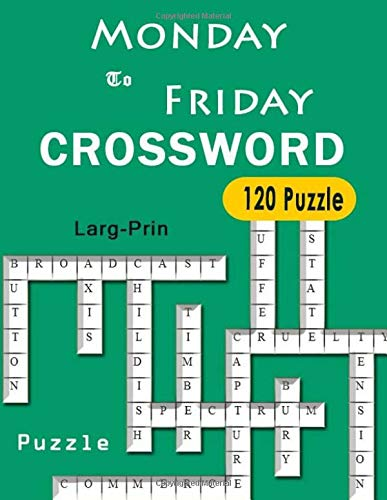 Monday To Friday Crossword Larg-Print 120 puzzle: Larg-Print Crossword puzzle the of challenging  For adults and kids por charee missale