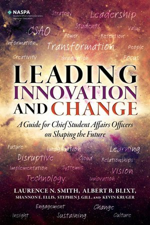 Leading Innovation and Change: A Guide for Chief Student Affairs Officers on Shaping the Future by Laurence N. Smith (2015-08-02)