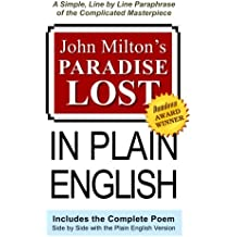 John Milton's Paradise Lost In Plain English: A Simple, Line By Line Paraphrase Of The Complicated Masterpiece