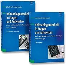 Kälteanlagentechnik in Fragen und Antworten (Set): Arbeits- und Übungsbuch mit Aufgaben und Lösungen bestehend aus Band 1: Grundlagen, Band 2: Fachwissen