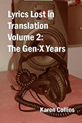Lyrics Lost in Translation 2: The Gen-X Years