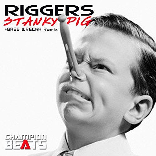 Stanky Pig (Bass Wrecka Remix)