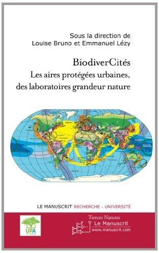 BiodiverCités. Les aires protégées urbaines; des laboratoires grandeur nature