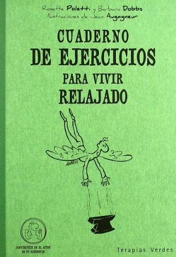 Cuaderno De Ejercicios Para Vivir Relajado (Terapias Cuadernos ejercicios)