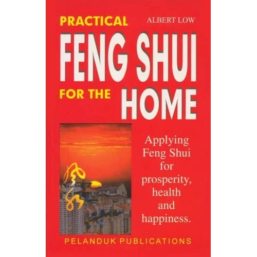 Practical Feng Shui for the Home by Albert Low (1995-10-01)