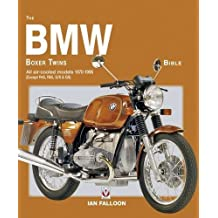 The BMW Boxer Twins Bible: All air-cooled models 1970-1996 (Except R45, R65, G/S & GS) by Ian Falloon (2016-08-14)