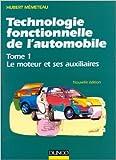 technologie fonctionnelle de l automobile tome 1 le moteur et ses auxiliaires de hubert m?meteau 2 juillet 1997