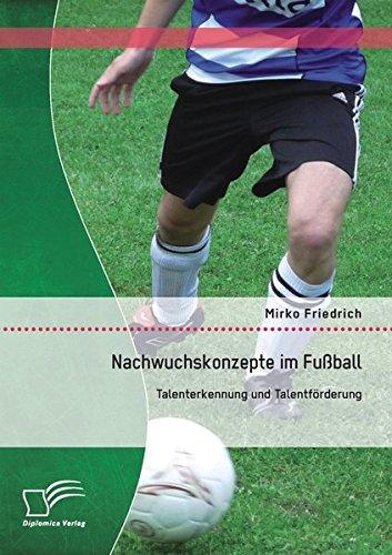Nachwuchskonzepte im Fußball: Talenterkennung und Talentförderung