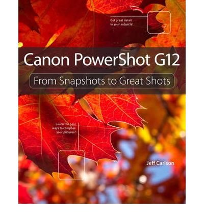 Produktbild { CANON POWERSHOT G12 (FROM SNAPSHOTS TO GREAT SHOTS #12) - GREENLIGHT } By Carlson, Jeff ( Author ) [ Jan - 2011 ] [ Paperback ]
