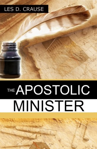 The Apostolic Minister: Walking in Your Apostolic Calling