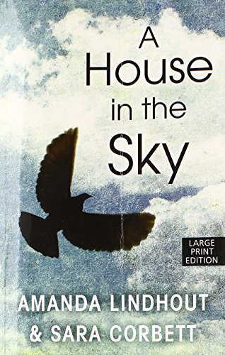 A House In The Sky (Thorndike Press Large Print Nonfiction) Lrg Edition by Lindhout, Amanda, Corbett, Sara (2014) Taschenbuch