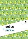 Brésil : Les colères d'un géant: L'Âme des peuples par Montagu-Williams
