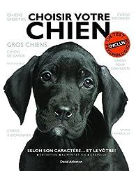 Choisir votre chien. selon son caractère... et le par David Alderton