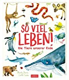'So viel Leben!: Die Tiere unserer Erde' von Nicola Davies
