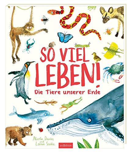 Buchseite und Rezensionen zu 'So viel Leben!: Die Tiere unserer Erde' von Nicola Davies