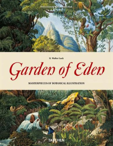 Ein garten Eden/Garden of Eden/Un Jardin d'Eden: Meisterwerke der Botanischen Illustration/Masterpieces of Botanical Illustration/Chefs-d'oeuvre de l'illustration Botanique