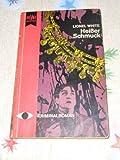 Heisser Schmuck : Kriminalroman. Lionel White. [Aus d. Engl. Dt. Übers. von Fritz Moeglich], Heyne-Bücher ; Nr. 1051