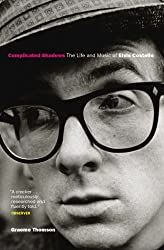 Complicated Shadows: The Life And Music Of Elvis Costello by Graeme Thomson (2005-07-18)