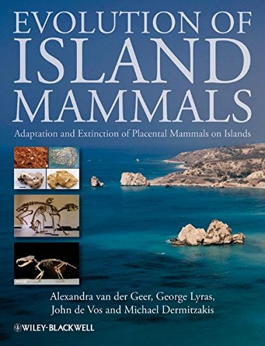 Evolution of Island Mammals: Adaptation and Extinction of Placental Mammals on Islands