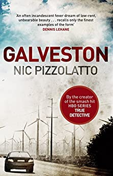 Galveston (English Edition) par [Pizzolatto, Nic]