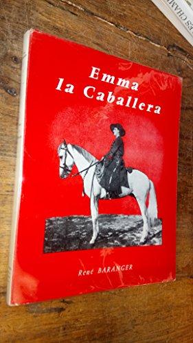 Emma, la Caballera ou Madame Calais, Caballera en Plaza - grande figure de la tauromachie française - René Baranger - envoi de l'auteur- exemplaire numéroté - édition originale - par René Baranger -