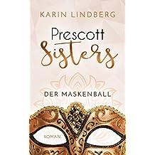 Der Maskenball: Prescott Sisters 1 - Liebesroman