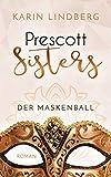 Der Maskenball: Prescott Sisters 1 - Liebesroman (kindle edition)