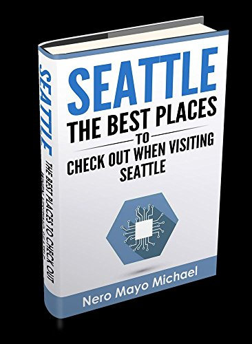 Seattle: The BEST Places to Check Out When Visiting Seattle: Seattle: Beginners Guide Book Including a Collection of Top Exploration Spo (English ()