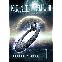 KONTINUUM Band 1: FREMDE STERNE: Der Auftaktband der neuen Saga