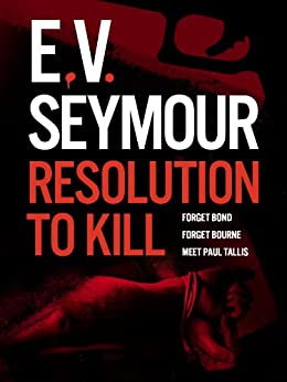 Resolution to Kill (Tallis Book 4) by [Seymour, E.V.]