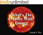 What's The Matter With Energy: A stor...